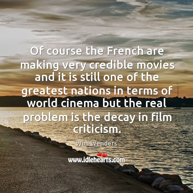 Of course the french are making very credible movies and it is still Image