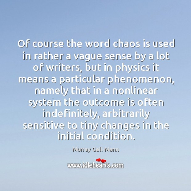 Image, Of course the word chaos is used in rather a vague sense by a lot of writers