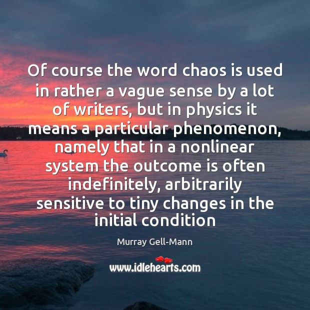 Image, Of course the word chaos is used in rather a vague sense