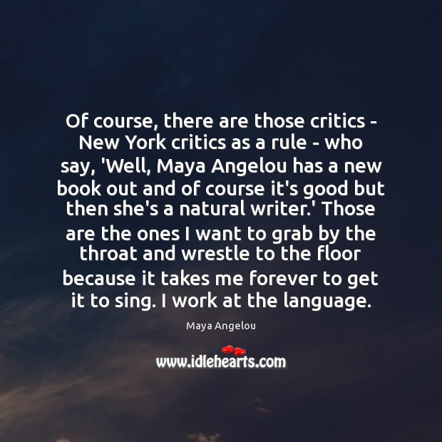 Image, Of course, there are those critics – New York critics as a