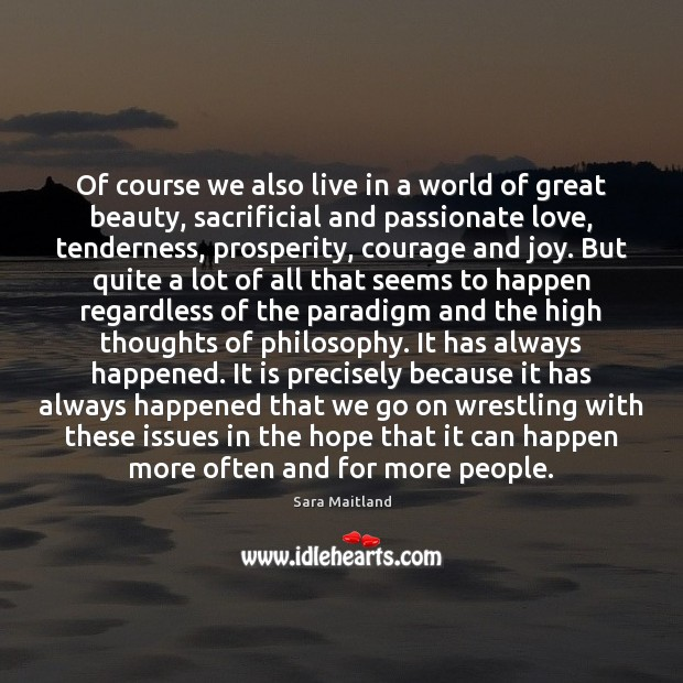 Of course we also live in a world of great beauty, sacrificial Sara Maitland Picture Quote