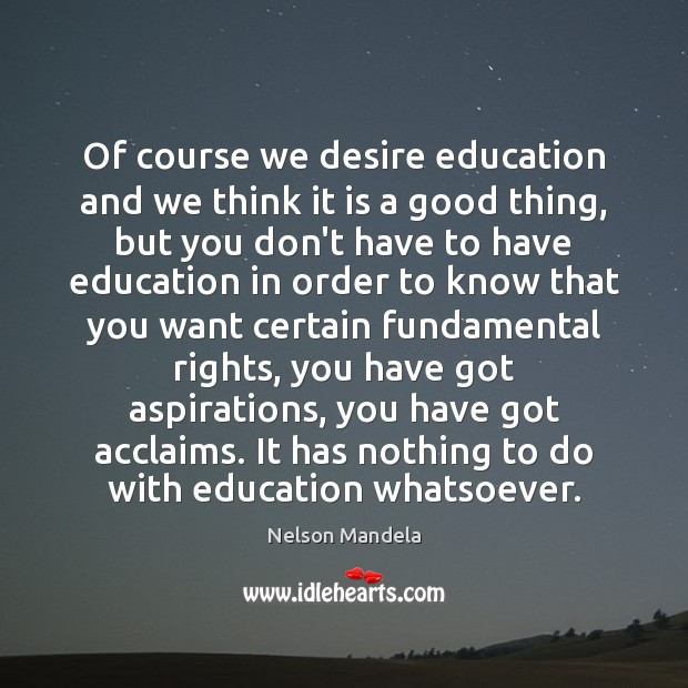 Of course we desire education and we think it is a good Image