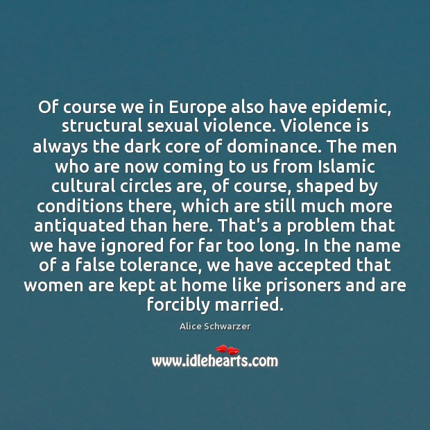 Image, Of course we in Europe also have epidemic, structural sexual violence. Violence