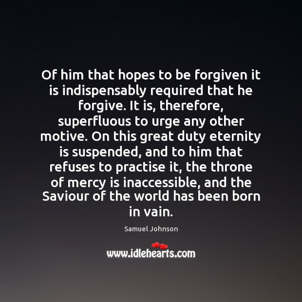 Image, Of him that hopes to be forgiven it is indispensably required that