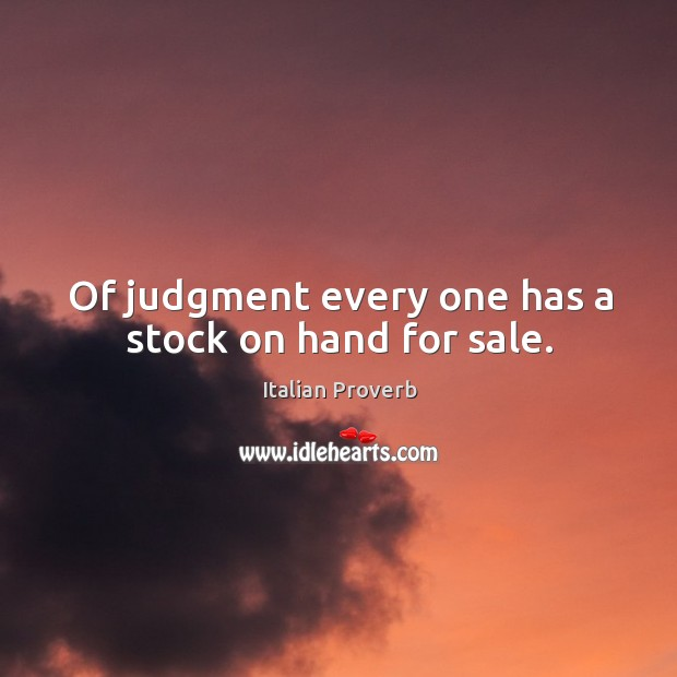 Image, Of judgment every one has a stock on hand for sale.