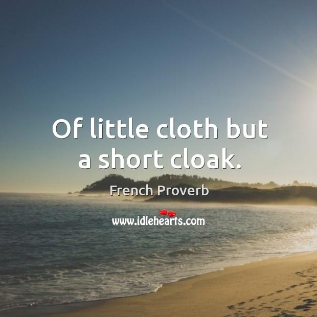 Image, Of little cloth but a short cloak.