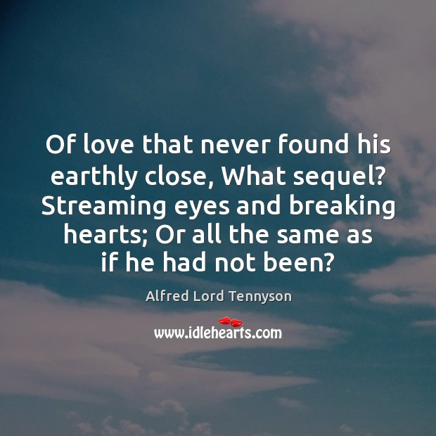 Image, Of love that never found his earthly close, What sequel? Streaming eyes