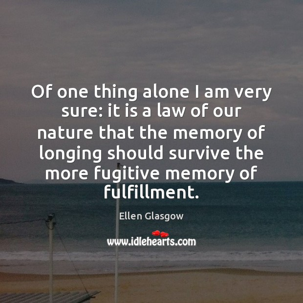 Image, Of one thing alone I am very sure: it is a law