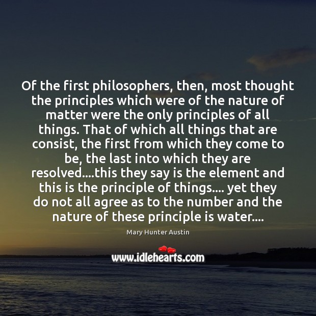 Of the first philosophers, then, most thought the principles which were of Image
