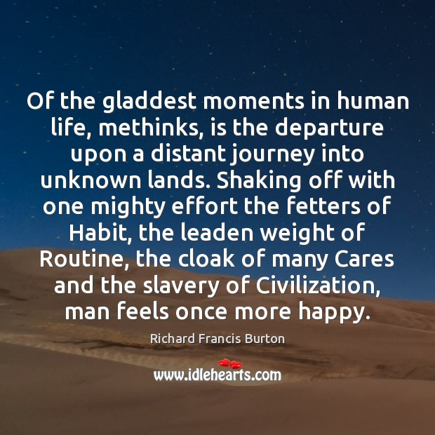 Image, Of the gladdest moments in human life, methinks, is the departure upon