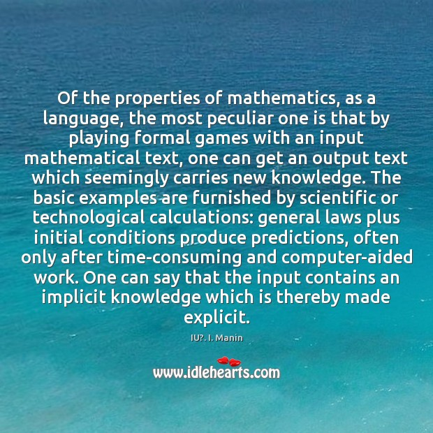 Of the properties of mathematics, as a language, the most peculiar one IU?. I. Manin Picture Quote