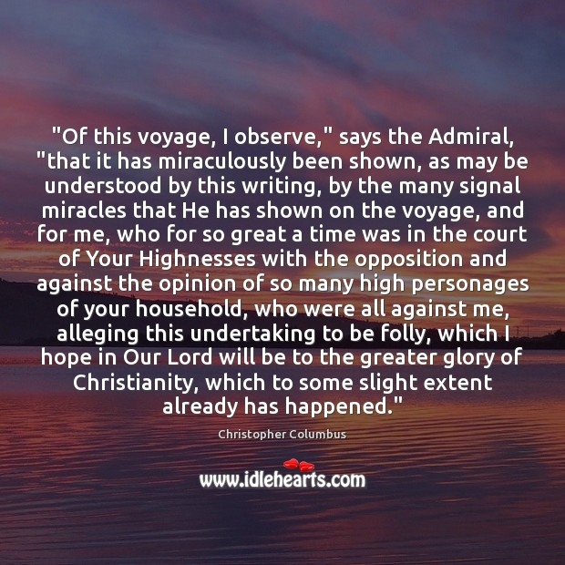 "Image, ""Of this voyage, I observe,"" says the Admiral, ""that it has miraculously"