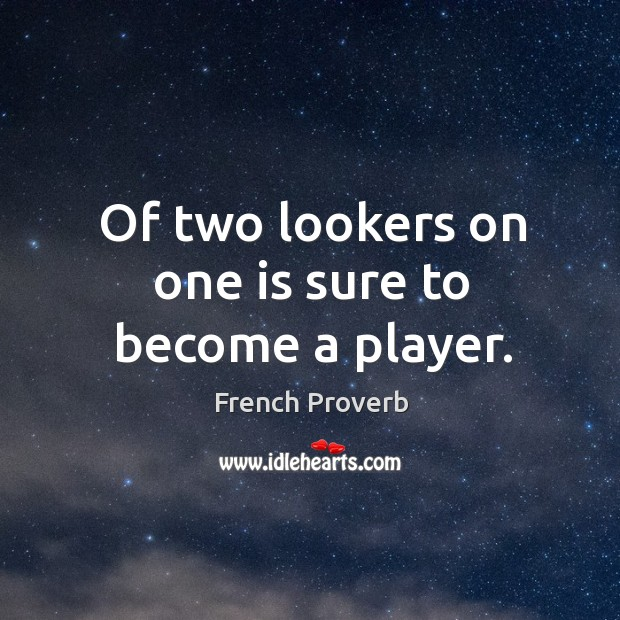 Image, Of two lookers on one is sure to become a player.