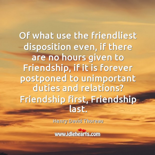 Of what use the friendliest disposition even, if there are no hours Image