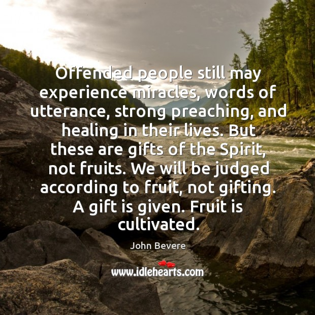 Offended people still may experience miracles, words of utterance, strong preaching, and Image