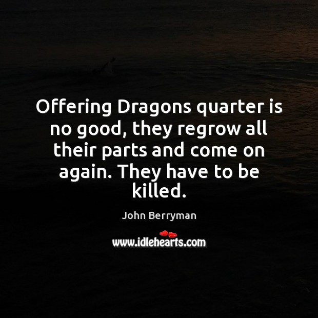 Offering Dragons quarter is no good, they regrow all their parts and Image