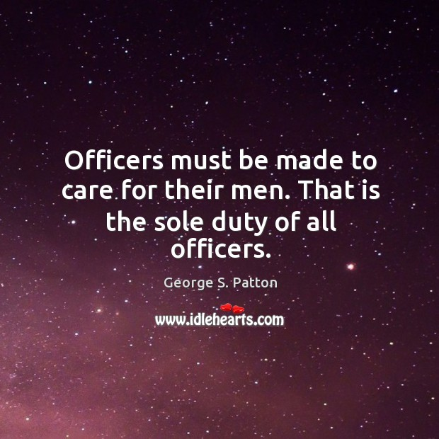 Image, Officers must be made to care for their men. That is the sole duty of all officers.