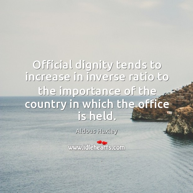 Image, Official dignity tends to increase in inverse ratio to the importance of the country in