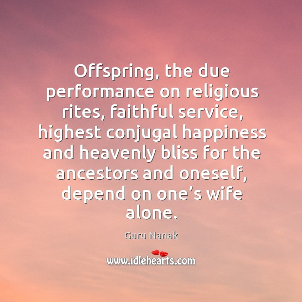 Offspring, the due performance on religious rites, faithful service Image