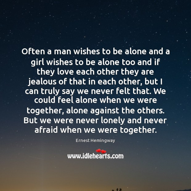 Often a man wishes to be alone and a girl wishes to Image