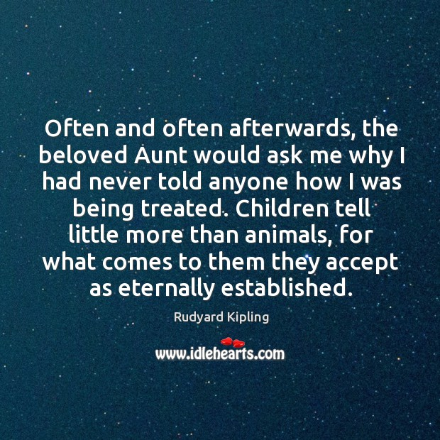 Image, Often and often afterwards, the beloved aunt would ask me why I had never told anyone how