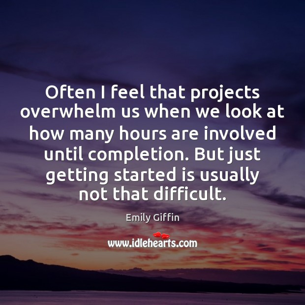 Image, Often I feel that projects overwhelm us when we look at how