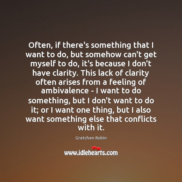 Often, if there's something that I want to do, but somehow can't Gretchen Rubin Picture Quote