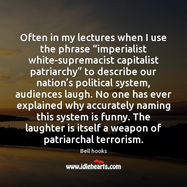 """Image, Often in my lectures when I use the phrase """"imperialist white-supremacist capitalist"""