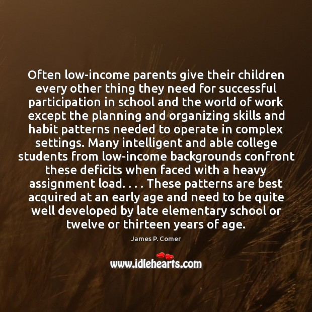 Image, Often low-income parents give their children every other thing they need for