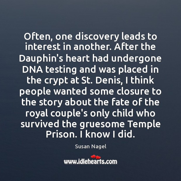 Often, one discovery leads to interest in another. After the Dauphin's heart Image