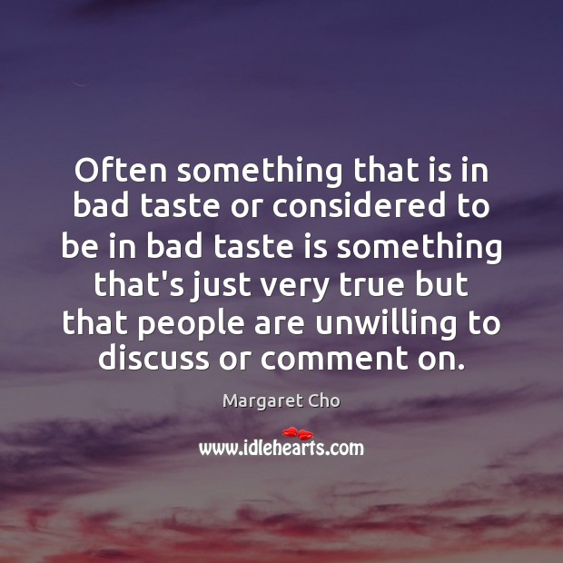 Often something that is in bad taste or considered to be in Image