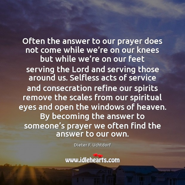 Often the answer to our prayer does not come while we're Image
