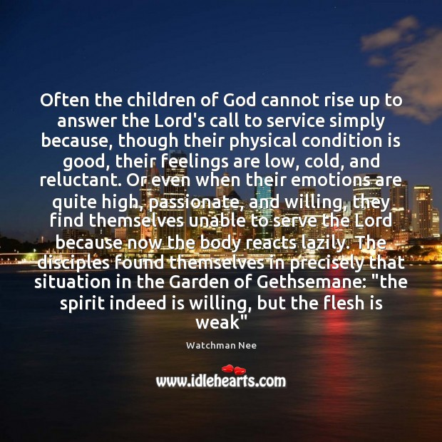 Often the children of God cannot rise up to answer the Lord's Image