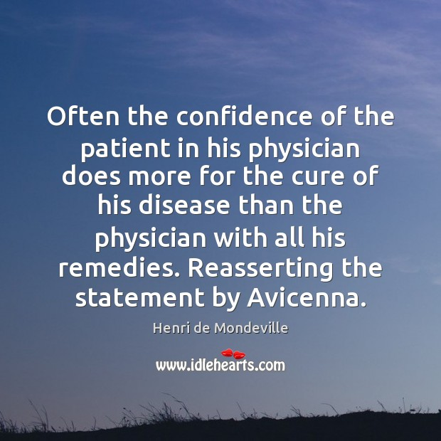 Often the confidence of the patient in his physician does more for Image