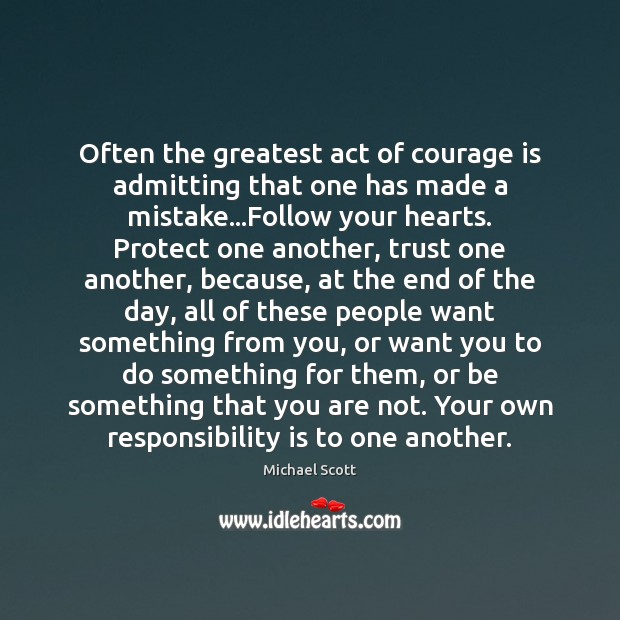 Image, Often the greatest act of courage is admitting that one has made