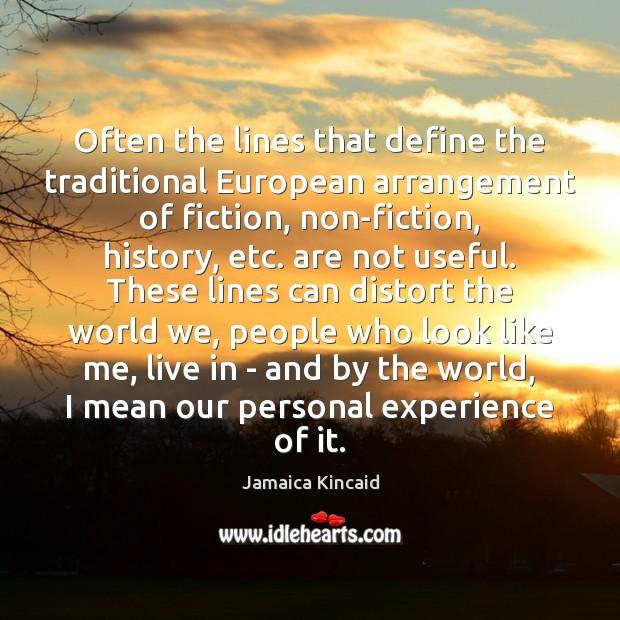 Often the lines that define the traditional European arrangement of fiction, non-fiction, Image