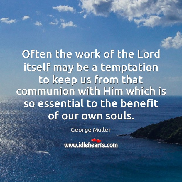 Image, Often the work of the Lord itself may be a temptation to