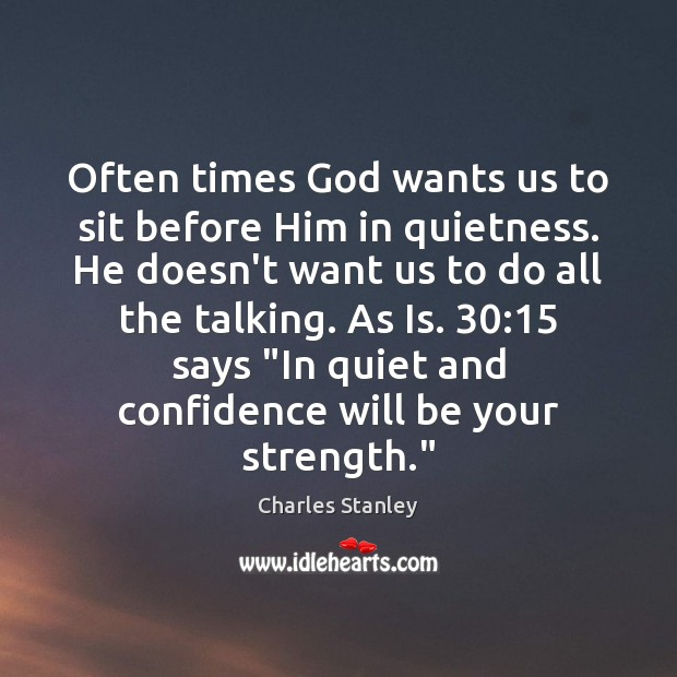 Image, Often times God wants us to sit before Him in quietness. He