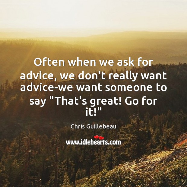 Image, Often when we ask for advice, we don't really want advice-we want