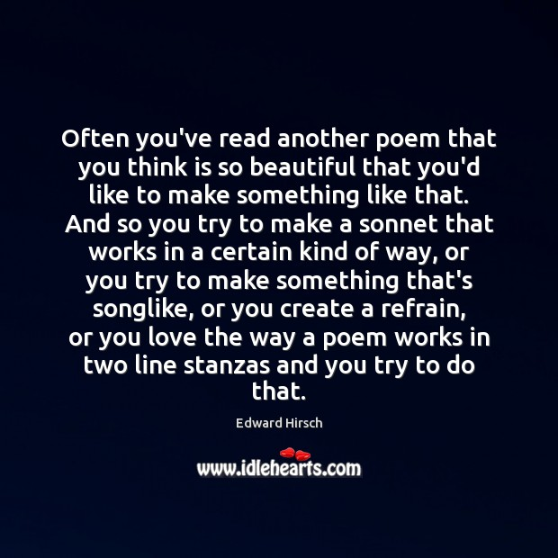 Image, Often you've read another poem that you think is so beautiful that