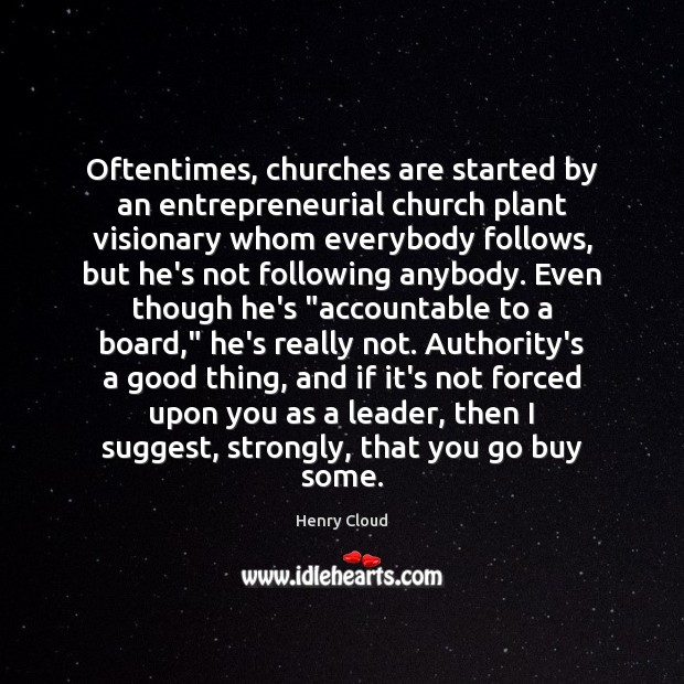 Image, Oftentimes, churches are started by an entrepreneurial church plant visionary whom everybody