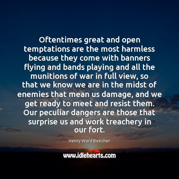 Image, Oftentimes great and open temptations are the most harmless because they come