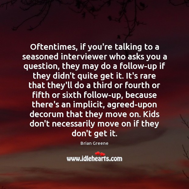 Oftentimes, if you're talking to a seasoned interviewer who asks you a Move On Quotes Image