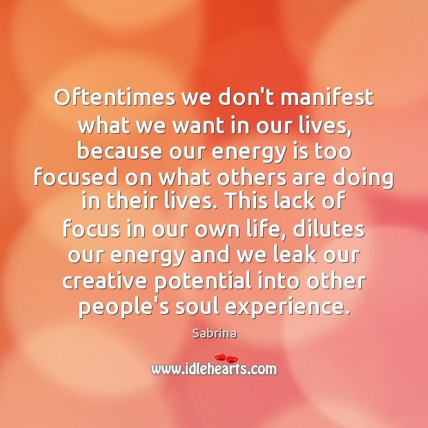 Oftentimes we don't manifest what we want in our lives, because our Image