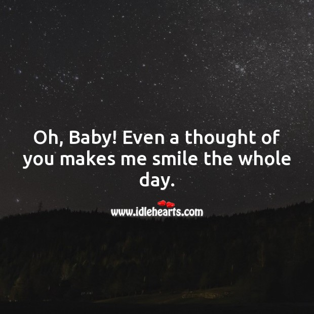 Oh, Baby! Even a thought of you makes me smile the whole day. Thought of You Quotes Image