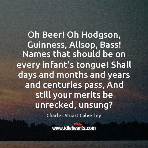 Image, Oh Beer! Oh Hodgson, Guinness, Allsop, Bass! Names that should be on