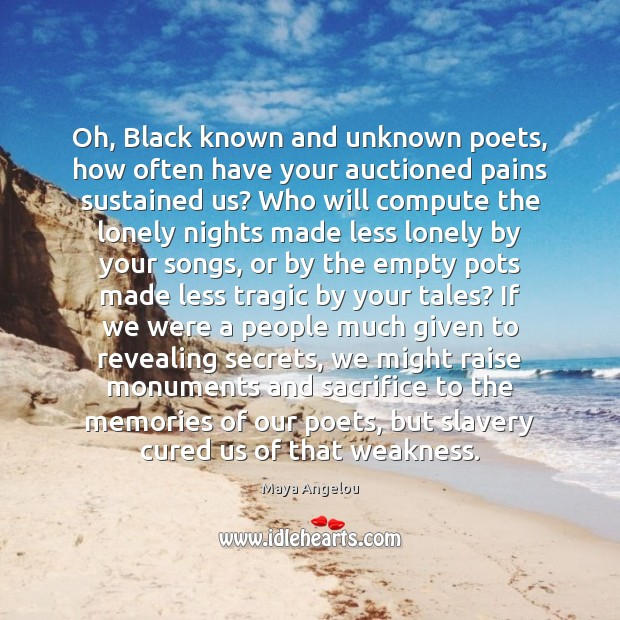 Oh, Black known and unknown poets, how often have your auctioned pains Image