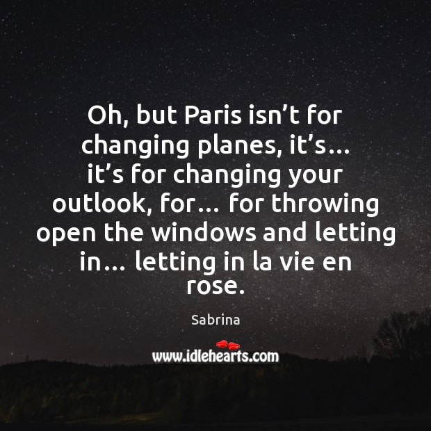 Oh, but Paris isn't for changing planes, it's… it's Image