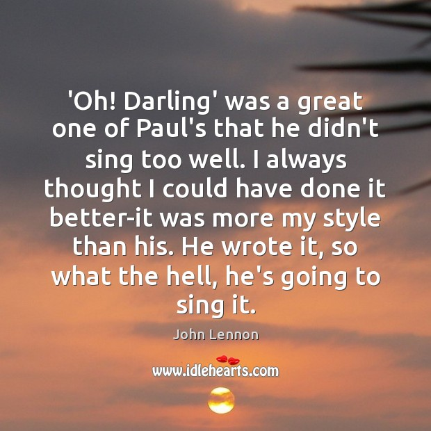 Image, 'Oh! Darling' was a great one of Paul's that he didn't sing