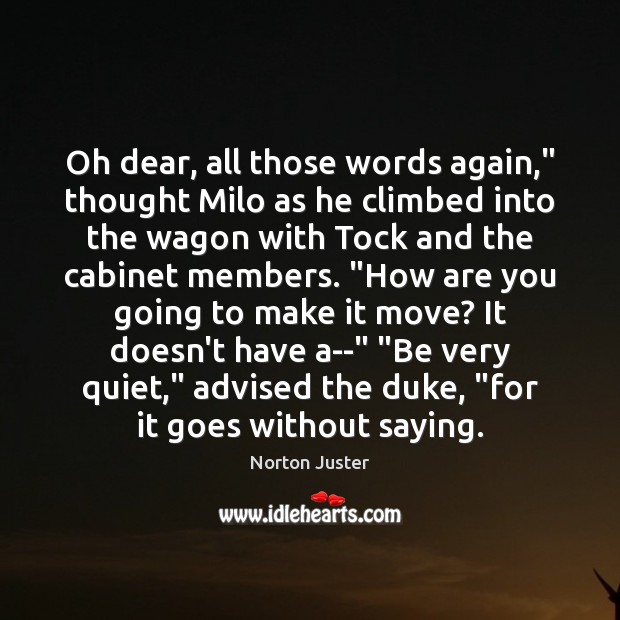 """Image, Oh dear, all those words again,"""" thought Milo as he climbed into"""